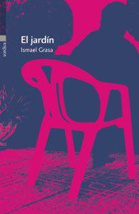El jardín, de Ismael Grasa (Xordica, 2015)