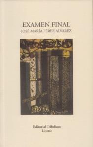 Examen final, de José María Pérez Álvarez (Trifolium, 2014)