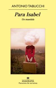 Para Isabel. Un mandala, de Antonio Tabucchi (Anagrama, 2014)
