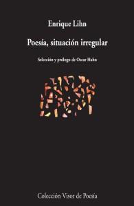 Poesía, situación irregular, de Enrique Lihn (Visor, 2014)