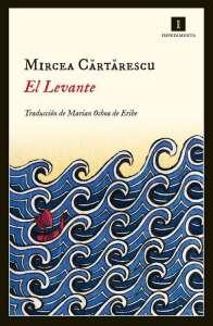 El Levante, de Mircea Cărtărescu (Impedimenta)