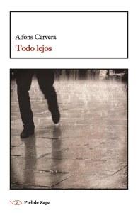 Todo lejos, de Alfons Cervera (Piel de Zapa)