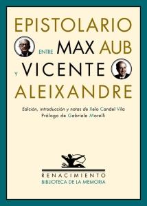 Epistolario entre Max Aub y Vicente Aleixandre, Edición de Xelo Candel Vila (Renacimiento, 2015)