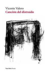 Canción del distraído, de Vicente Valero