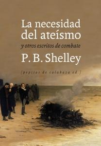 La necesidad del ateísmo y otros escritos de combate de P.B. Shelley