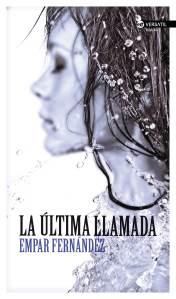La última llamada, Empar Fernández (Ediciones Versátil, 2015)