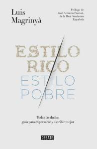 Estilo rico/Estilo pobre, Luis Magrinyà (Debate, 2015)