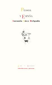 Pessoa y España, de Antonio Sáez Delgado (Pre-textos, 2015)