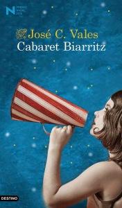 Cabaret Biarritz, José C. Vales (Destino, 2015)