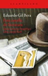 Esa canalla de literatura, Eduardo Gil Bera (Acantilado, 2015)