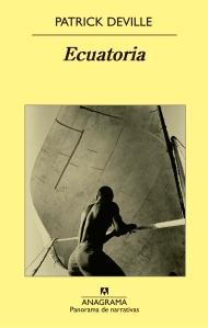 Ecuatoria, de Patrick Deville (Anagrama, 2015)