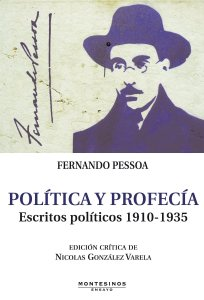 Fernando Pessoa: Política y profecía. Escritos políticos 1910-1935 de Nicolás Gonzalez Varela (ed.): reseña de Bernat Padró