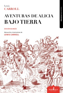 Aventuras de Alicia bajo tierra, de Lewis Carroll (Esdrújula Ediciones, 2015)