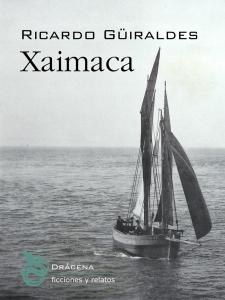 Xaimaca, de Ricardo Güiraldes (Drácena, 2015)