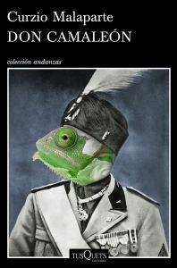 Don Camaleón, de Curzio Malaparte (Tusquets, 2015)
