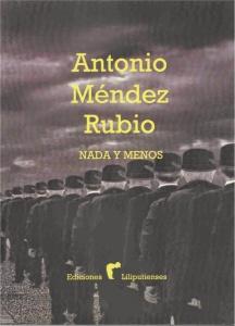 Nada y menos, de Antonio Méndez Rubio (Ediciones Liliputienses, 2015)